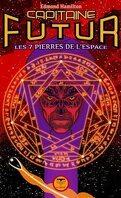 Capitaine Futur, Tome 5 : Les sept pierres de l'espace