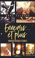 Grover Beach Team, Tome 3 : Ennemis... et plus