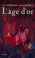 L'Âge d'or, Tome 2