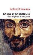 Gnose et gnostiques : des origines à nos jours