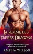 La Saga du destin des dragons, Tome 2 : La femme des Frères Dragons