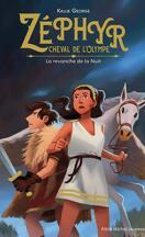 Zéphyr, cheval de l'Olympe, Tome 2 : La Revanche de la nuit