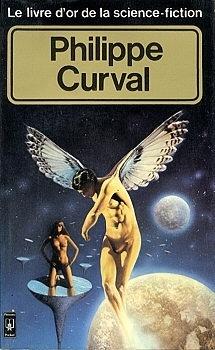 Couverture du livre : Le Livre d'Or de la science-fiction : Philippe Curval