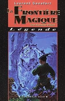 Couverture du livre : Une aventure d'Alaet, tome 4 : La Frontière magique