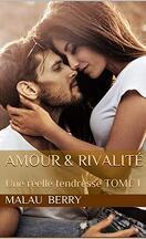 Amour & rivalité: Une réelle tendresse TOME I
