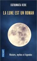 La lune est un roman - Histoire, mythes & légendes