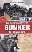 Les dernières archives du Bunker d'Hitler