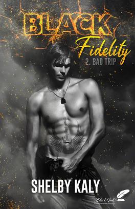 Couverture du livre : Black Fidelity, Tome 2 : Bad Trip