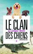 Le clan des chiens, tome 3 : La longue route
