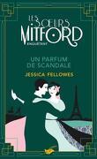Les sœurs Mitford enquêtent, Tome 3 : Un parfum de scandale