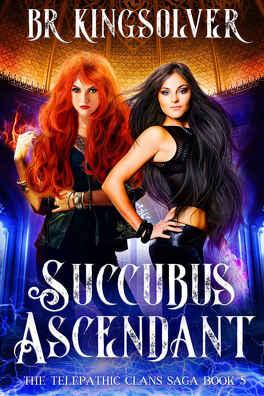 Couverture du livre : The Telepathic Clans Saga, Tome 5 : Succubus Ascendant