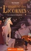 Le maître des Licornes, tome 5 : Les seigneurs de pierre