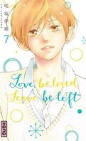 Love, be loved, Leave, be left, Tome 7