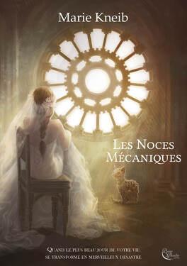 Couverture du livre : Les Noces Mécaniques