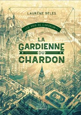 Couverture du livre : Les voix de l'oporum, Tome 1 : La gardienne du chardon