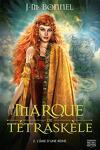 couverture La Marque de Tétraskèle, Tome 2 : L'Âme d'une reine