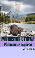 Les Ottawas, tome 5 : ma castor Ottawa: l'âme sœur espérée