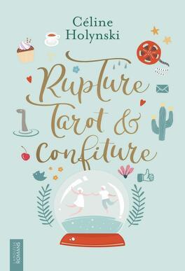 Couverture du livre : Rupture, tarot et confiture