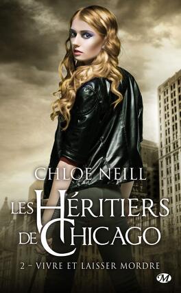 Couverture du livre : Les Héritiers de Chicago, Tome 2 : Vivre et Laisser mordre