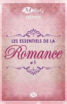 Couverture du livre : Milady présente Les Essentiels de la Romance #1