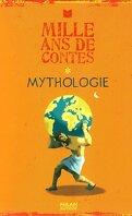 Mille ans de contes - Mythologie