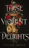 These Violent Delights, Tome 1