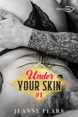 Couverture du livre : Under Your Skin, Tome 1