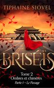 Briséïs, Tome 2 : Ombres et chimères - Partie 1 : Le Passage