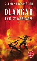 Olangar, Tome 1 : Bans et barricades (I)