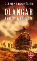 Olangar, Tome 1 : Bans et Barricades (II)
