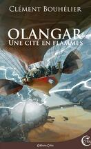 Olangar, Tome 2 : Une cité en flammes