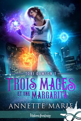 Couverture du livre : Tori Dawson, Tome 1 : Trois mages et une margarita