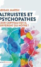 Altruistes et psychopathes - leur cerveau est-il différent du nôtre ?