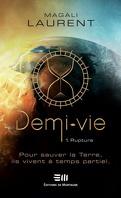 Demi-Vie, Tome 1 : Rupture