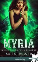 Myria, Tome 4 : Les Sœurs de la lumière