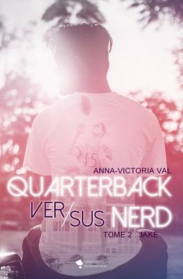 Couverture du livre : Quarterback versus nerd, Tome 2 : Jake