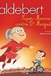 couverture Aldebert - Super-Mamie contre Dr Mazout / Livre CD