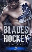 Blades Hockey, Tome 3 : Hot Play