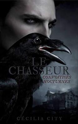 Couverture de Le Chasseur, Tome 1 : Convoitises nocturnes