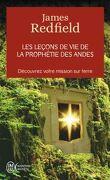Les leçons de vie de La prophétie des Andes : découvrez votre mission sur terre