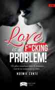 Love is a f*ucking problem !, Tome 1