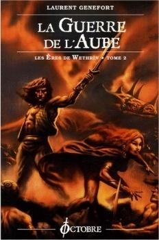 Couverture du livre : Les Ères de Wethrïn, tome 2 : La Guerre de l'Aube