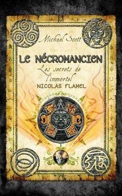 Couverture du livre : Les Secrets de l'Immortel Nicolas Flamel, Tome 4 : Le Nécromancien