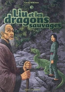 Couverture du livre : Liu et les dragons sauvages, Tome 3