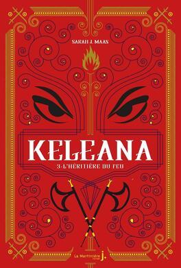 Couverture du livre : Keleana, Tome 3 : L'Héritière du feu