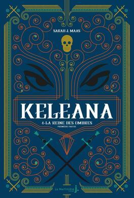 Couverture du livre : Keleana, Tome 4 : La Reine des ombres, Première partie