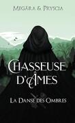 Chasseuse d'Âmes, tome 1: La danse des ombres