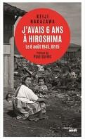 J'avais six ans à Hiroshima - 6 août 1945. 8h15