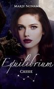 Equilibrium : Cassie