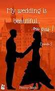 My wedding is beautiful ...ou pas: Episode 5 - On the road again